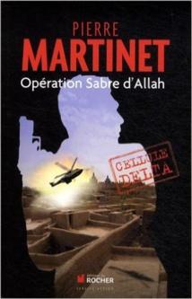 Opération sabre d'Allah - Pierre Martinet